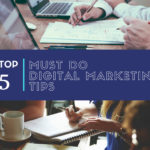 Top 5 Must Do Digital Marketing Tips